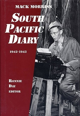 South Pacific Diary, 1942-1943  by  Mack Morriss