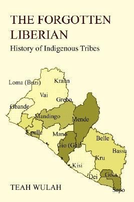 The Forgotten Liberian: History of Indigenous Tribes Teah Wulah