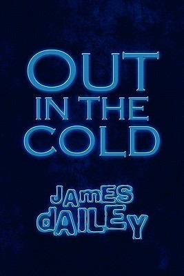 Out in the Cold  by  James Dailey