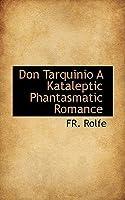 Don Tarquinio A Kataleptic Phantasmatic Romance  by  Frederick Rolfe