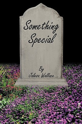 Something Special  by  Jalesa Wallace