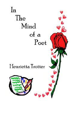 In the Mind of a Poet  by  Henrietta Trotter