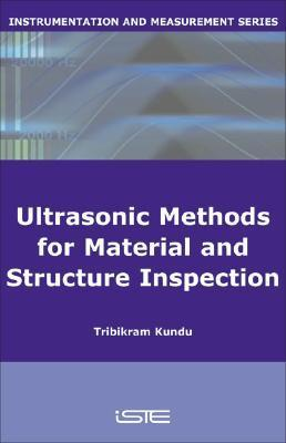Advanced Ultrasonic Methods for Material and Structure Inspection Tribikram Kundu