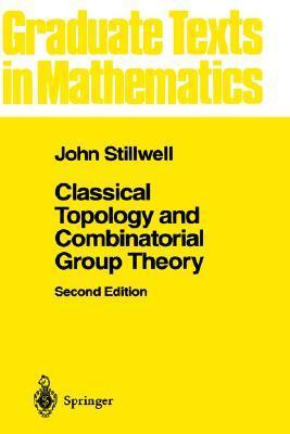 Classical Topology and Combinatorial Group Theory  by  John Stillwell