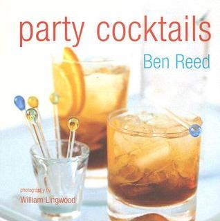 Party Cocktails  by  Ben Reed
