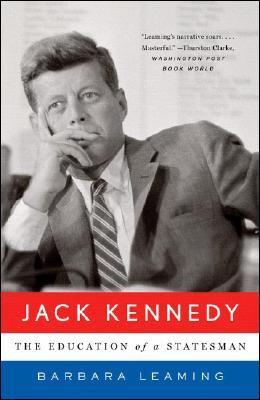 Jack Kennedy: The Education of a Statesman  by  Barbara Leaming