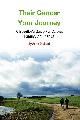 Their Cancer - Your Journey Anne Orchard