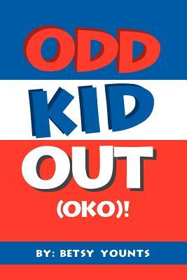 Odd Kid Out (Oko)!: Class Dummy / Class Clown  by  Betsy Younts