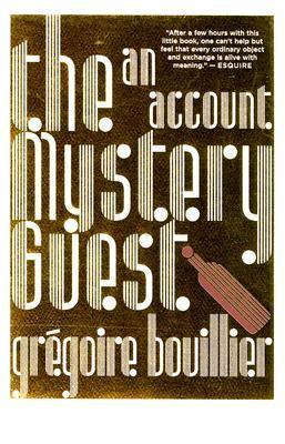 The Mystery Guest Grégoire Bouillier