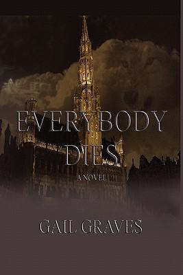 Everybody Dies  by  Gail Graves