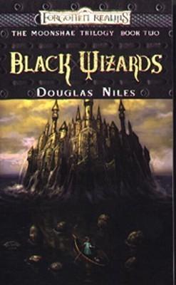 Black Wizards: The Moonshae Trilogy, Book II Douglas Niles