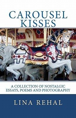 Carousel Kisses  by  Lina Rehal