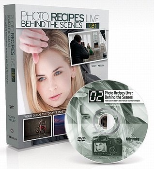 Photo Recipes Live: Behind the Scenes: Your Guide to Todays Most Popular Lighting Techniques [With DVD ROM] Scott Kelby