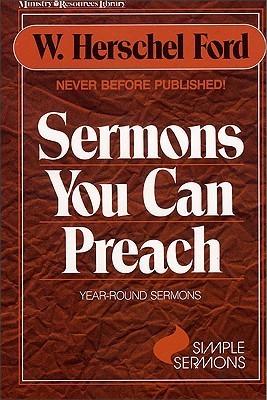Sermons You Can Preach: Year -round sermons W. Herschel Ford