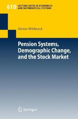Pension Systems, Demographic Change, and the Stock Market Marten Hillebrand
