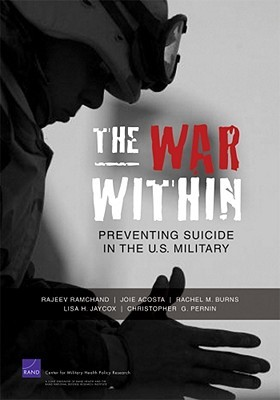 The War Within: Preventing Suicide in the U.S. Military  by  Rajeev Ramchand