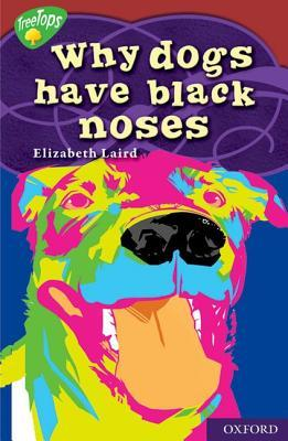 Why Dogs Have Black Noses  by  Elizabeth Laird