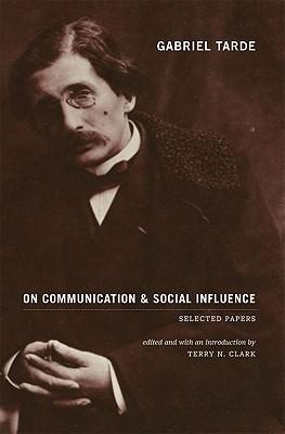 On Communication and Social Influence Gabriel de Tarde