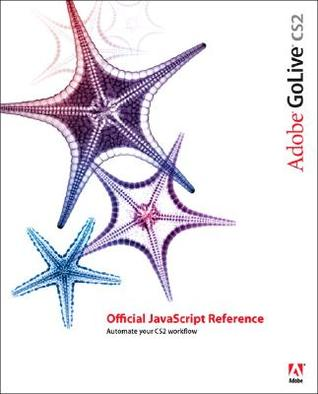 Adobe GoLive Cs2 Official JavaScript Reference Adobe Systems Inc.