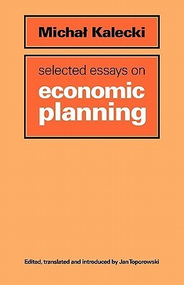 Selected Essays on Economic Planning  by  Michał Kalecki