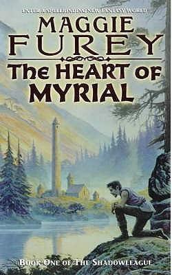 The Heart of Myrial (Shadowleague, #1) Maggie Furey