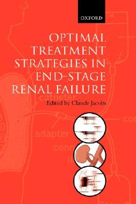 Optimal Treatment Strategies for End Stage Renal Failure  by  Claude Jacobs
