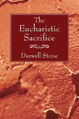 The Eucharistic Sacrifice: Darwell Stone