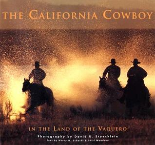 The California Cowboy  by  Henry M. Schacht