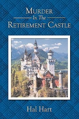 Murder in the Retirement Castle Hal Hart