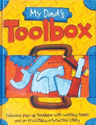 My Dads Toolbox: Fabulous Pop-Up Toolbox with Working Tools and an Irresistibly Interactive Story  by  Barrons Book Notes