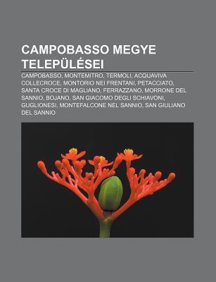 Campobasso Megye Telep L SEI: Campobasso, Montemitro, Termoli, Acquaviva Collecroce, Montorio Nei Frentani, Petacciato, Santa Croce Di Magliano  by  Source Wikipedia
