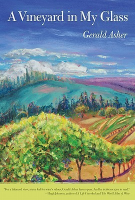 Vineyard in My Glass  by  Gerald Asher