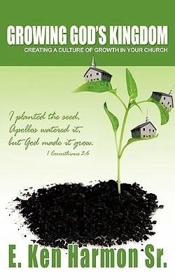 Growing Gods Kingdom E. Ken Harmon Sr.