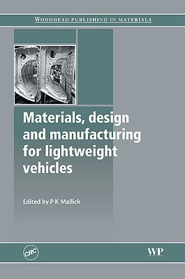 Materials, Design and Manufacturing for Lightweight Vehicles  by  P. Mallick
