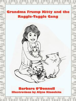 Grandma Frump Kitty and the Raggle-Taggle Gang  by  Barbara ODonnell
