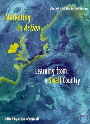 Marketing in Action: Learning from a Small Country Aidan ODriscoll