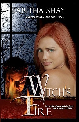 Witchs Fire: Book Five Of The Winslow Witches Of Salem Series  by  Tabitha Shay