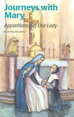 Journeys with Mary: Apparitions of Mary Zerlina De Santis