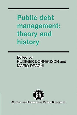 Public Debt Management: Theory and History  by  Rudiger Dornbusch