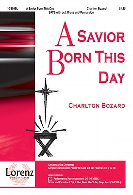 A Savior Born This Day  by  Charlton D. Bozard