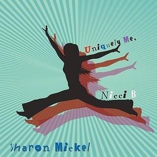 Uniquely Me, Nicci B  by  Sharon Mickel