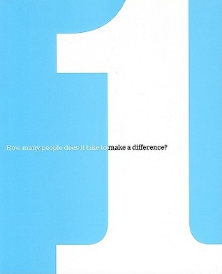 One: How Many People Does It Take to Make a Difference?  by  Dan Zadra