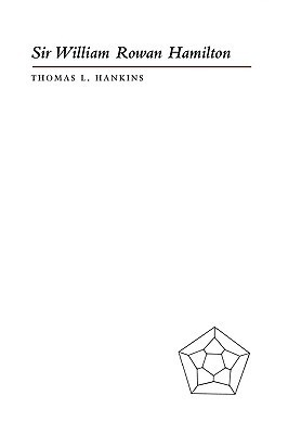 Sir William Rowan Hamilton Thomas L. Hankins