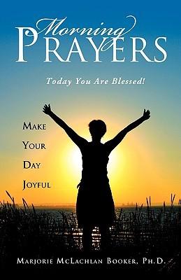 Morning Prayers  by  Marjorie McLachlan Booker