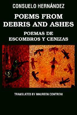 Poems from Debris and Ashes / Poemas de Escombros y Cenizas Consuelo Hernandez