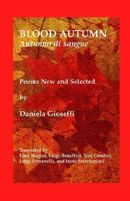 Blood Autumn: Poems New and Selected (Viia Folios, 39)  by  Daniela Gioseffi
