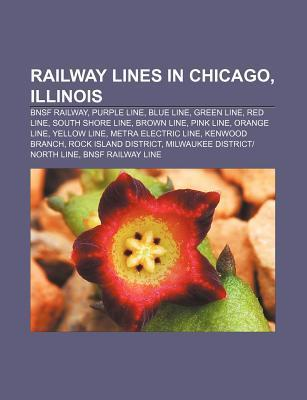 Railway Lines in Chicago, Illinois: Bnsf Railway, Purple Line, Blue Line, Green Line, Red Line, South Shore Line, Brown Line, Pink Line Source Wikipedia