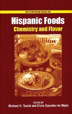 Hispanic Foods: Chemistry and Flavor Michael H. Tunick