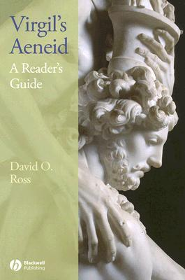 Virgils Aeneid: A Readers Guide  by  David O. Ross Jr.