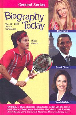 Biography Today: General Series, Volume 16: 2007 Annual Cumulation  by  Cherie D. Abbey